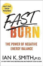 Fast Burn!: The Power of Negative Energy Balance