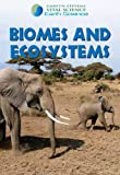 Biomes and Ecosystems, Barbara J. Davis, 0836877616