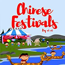 Chinese Festivals Audiobook by Ci Ci Narrated by Giles Miller