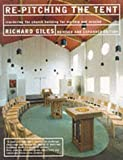 Re-pitching the Tent: Re-ordering Your Church Building for Worship and Mission by Richard Giles (1999-04-01)