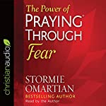 The Power of Praying through Fear | Stormie Omartian