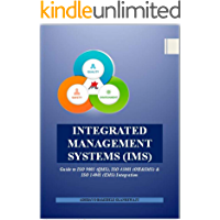 Integrated Management Systems (IMS) Handbook: Essential Guide to ISO 9001 (QMS), ISO 45001 (OH&SMS) & ISO 14001 (EMS…