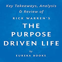 The Purpose Driven Life: What on Earth Am I Here For?, by Rick Warren | Key Takeaways, Analysis & Review