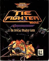 Tie Fighter Collector's Cd-ROM: The Official Strategy Guide