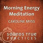 Morning Meditation | Caroline Myss