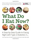 img - for What Do I Eat Now?: A Step-by-Step Guide to Eating Right with Type 2 Diabetes book / textbook / text book