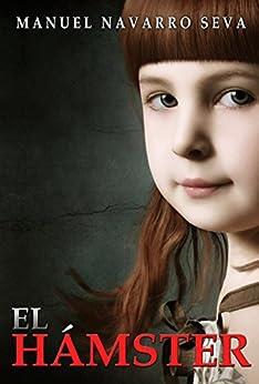 EL HÁMSTER (Spanish Edition) by [Seva, Manuel Navarro]