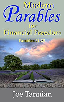 Modern Parables for Financial Freedom: Parables 21-25 by [Tannian, Joe]