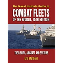 Naval Institute Guide to Combat Fleets of the World: Their Ships, Aircraft, and Systems by Eric Wertheim (2007-03-28)