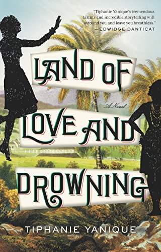 Land of Love and Drowning: A Novel (Best Place In Virgin Islands)
