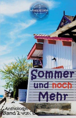 Sommer und noch Mehr (Sommer und Mehr) (Volume 2) (German Edition) Autoren_ Netzwerk