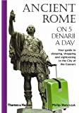 Ancient Rome on 5 Denarii a Day (Traveling on 5)