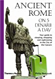 Ancient Rome on 5 Denarii a Day, Philip Matyszak, 0500287600