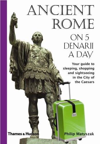 Download Ancient Rome on 5 Denarii a Day (Traveling on 5) PDF