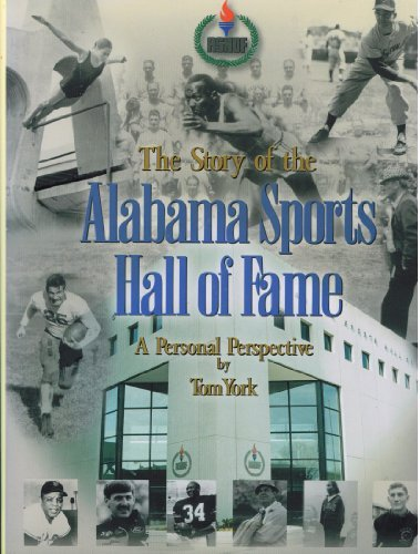 The Story of the Alabama Sports Hall of Fall: A Personal Perspective (Paul Bear Bryant Pictures)