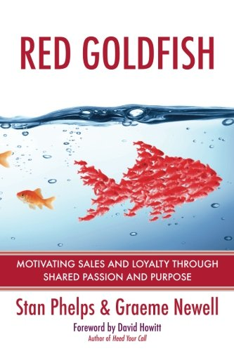 - Red Goldfish: Motivating Sales and Loyalty Through Shared Passion and Purpose