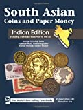 South Asian Coins and Paper Money: Indian Edition Including Undivided India Prior to 1947 AD