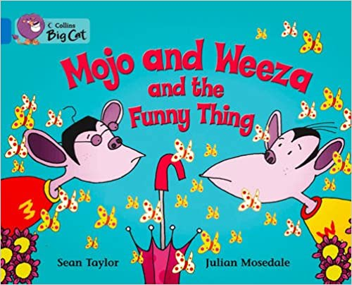 Mojo and Weeza and the Funny Thing Workbook (Collins Big