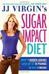 JJ Virgin's Sugar Impact Diet: Drop 7...