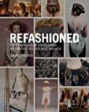 img - for ReFashioned: Cutting-Edge Clothing from Upcycled Materials by Sass Brown (2013-10-14) book / textbook / text book