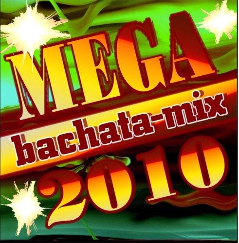 Bachata mix - Mega 2010