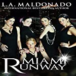 Miami Runway: A Novel | L. A. Maldonado