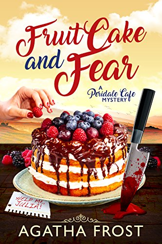 (Fruit Cake and Fear (Peridale Cafe Cozy Mystery Book 8))