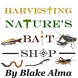 Harvesting Nature's Bait Shop