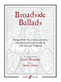 Broadside Ballads: Songs from the Streets, Taverns, Theaters, and Countryside of 17th-Century England (Faber Edition)