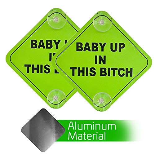 2 Pack - Aluminum - Baby Up in This B Car Window Signs, 5x5 Inch Noticeable Bright Neon Green Signs with 2 Suction Cups for Extra Strong Hold