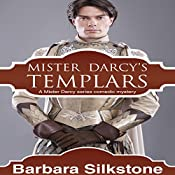 Mister Darcy's Templars: A Mister Darcy Series Comedic Mystery | Barbara Silkstone