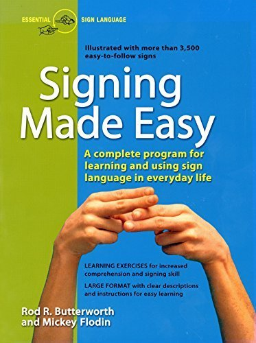 Signing Made Easy (A Complete Program for Learning Sign Language. Includes Sentence Drills and Exercises for Increased Comprehension and Signing Skill) Paperback February 20, 1989