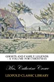 img - for Ghosts and Family Legends - A Volume for Christmas book / textbook / text book