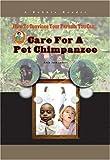 Care for a Pet Chimpanzee, Amie Jane Leavitt, 1584156074