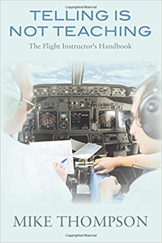 d5439473a52 Telling Is Not Teaching  The Flight Instructor s Handbook Paperback – July  30