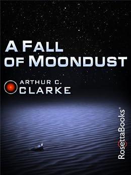 A Fall of Moondust (Arthur C. Clarke Collection) by [Clarke, Arthur C.]