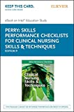 Skills Performance Checklists for Clinical Nursing Skills & Techniques - Elsevier eBook on Intel Education Study (Retail Access Card), 9e