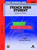 Student Instrumental Course French Horn Student, James D. Ployhar, 0757904106