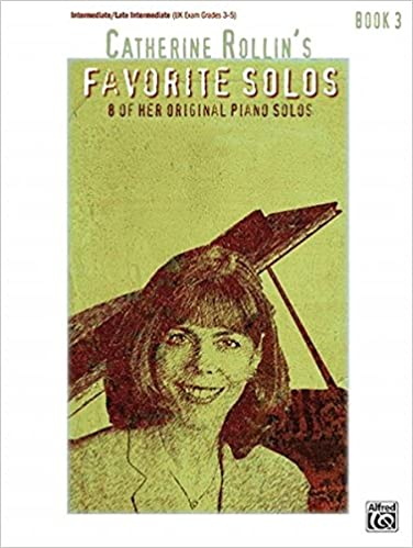 Catherine Rollins Favorite Solos Bk 3 8 Of Her Original Piano