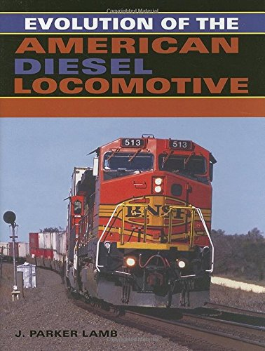 Evolution of the American Diesel Locomotive (Railroads Past and (American Diesel Locomotive)