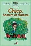 Chico, Homem da Floresta