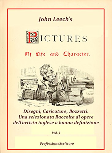 Pictures Of Life And Character And The Christmas Carol - Annotazioni E Commenti Di Beppe Amico - 1° Volume (Italian Edition)