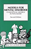 Models for Mental Disorder : Conceptual Models in Psychiatry, Tyrer, Peter and Steinberg, Derek, 0471939838