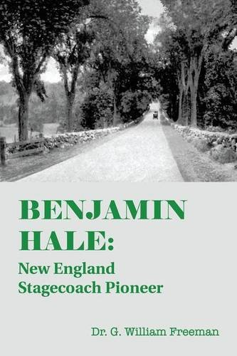 Download Benjamin Hale: New England Stagecoach Pioneer pdf epub