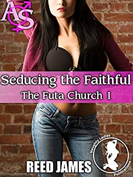 Seducing the Faithful (The Futa Church 1) by [James, Reed]