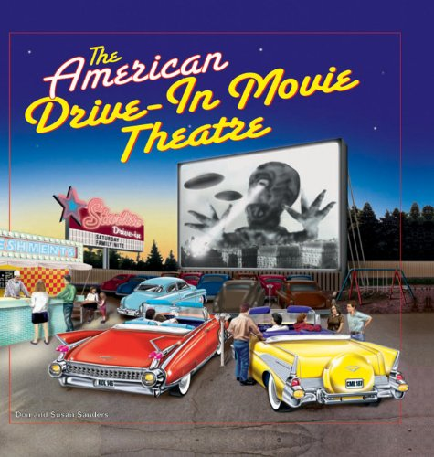 Amazon Com The American Drive In Movie Theatre 9780785829751 Sanders Don Sanders Susan Books