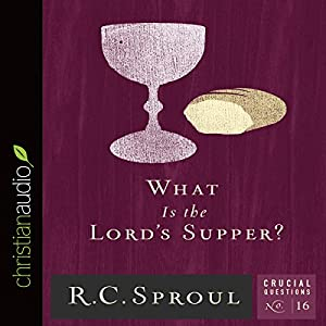 What Is the Lord's Supper? Audiobook