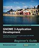 GNOME 3 Application Development Beginner s Guide