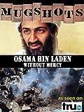 Mugshots: Osama Bin Laden - Without Mercy