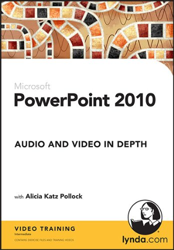 PowerPoint 2010: Audio and Video in Depth